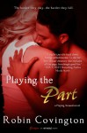 Playing the Part - Robin Covington