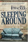 Sleeping Around: A Couch Surfing Tour Of The Globe - Brian Thacker