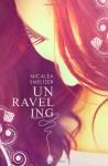 Unraveling - Micalea Smeltzer
