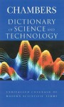 Chambers Dictionary of Science and Technology - Peter Walker