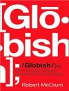 Globish: How the English Language Became the World's Language - Robert McCrum, James Langton