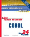 Sams Teach Yourself COBOL in 24 Hours [With Contains Examples and Code] - Thane Hubbell