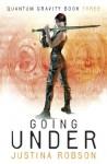Going Under: Quantum Gravity Bk. 3 (Gollancz) - Justina Robson