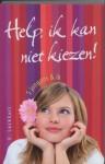 Help, ik kan niet kiezen!: 5 jongens en ik - E. Lockhart, Karin Breuker