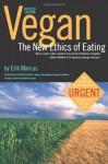 Vegan: The New Ethics of Eating - Erik Marcus, Howard F. Lyman