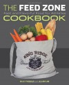 The Feed Zone Cookbook: Fast and Flavorful Food for Athletes - Biju Thomas, Allen Lim