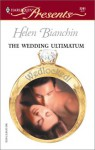 The Wedding Ultimatum (Wedlocked!) (Harlequin Presents, #2241) - Helen Bianchin