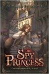 The Spy Princess - Sherwood Smith