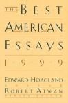 The Best American Essays 1999 - Edward Hoagland, Robert Atwan