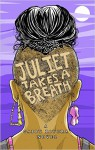 Juliet Takes a Breath - Gabby Rivera