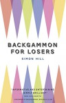 Backgammon for Losers - Simon Hill