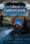 The Ghost of Cutler Creek - Cynthia C. DeFelice