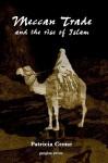 Meccan Trade and the Rise of Islam - Patricia Crone