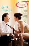 Riparto da te (I Romanzi Emozioni) - Jane Graves, Laura Di Rocco