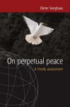On Perpetual Peace: A Timely Assessment - Dieter Senghaas, Ewald Osers