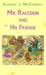 Mr. Raccoon and His Friends - Eugene J. McCarthy