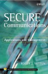 Secure Communications: Applications and Management - Roger Sutton