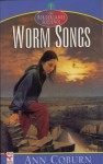Worm Songs: Borderlands Adventures, #1 - Ann Coburn