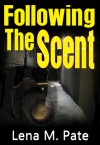 Following the Scent - Lena M. Pate
