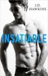 Insatiable - J.D. Hawkins