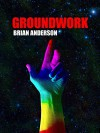Groundwork (A Series of Evolutions Book 1) - Brian Anderson