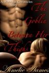 The Goblin Between Her Thighs - Aimélie Aames
