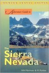 Adventure Guide to the Sierra Nevada - Wilbur H. Morrison, Matt Purdue