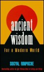Ancient Wisdom for a Modern World - Sogyal Rinpoche