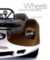 Wheels: A Passion for Collecting Cars - Stuart Leuthner, William Taylor