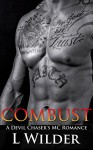 Combust: A Devil Chaser's MC Romance - L Wilder, Brooke Asher, Marci Ponce