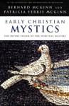 Early Christian Mystics: The Divine Vision of Spiritual Masters - Bernard McGinn, Patricia McGinn, Patricia Ferris McGinn