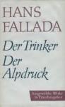 Der Trinker - Der Alpdruck - Hans Fallada, Günter Caspar