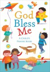 God Bless Me: A Child's Prayer Book - Sophie Piper, Barbara Vagnozzi