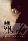 Wine and Rank Poison - Allyson Bird, Joe R. Lansdale