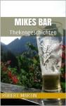 Mikes Bar: Thekengeschichten - Robert Martin