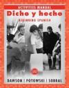 Dicho y hecho, Activities Manual - Laila M. Dawson, Kim Potowski, Silvia Sobral