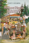 Professor Diggins' Dragons - Felice Holman
