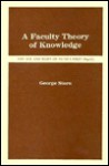 A Faculty Theory of Knowledge - George Stern