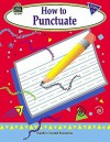 How to Punctuate: Grades 1-3 - J.L. Smith