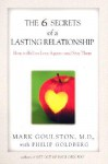 The 6 Secrets of a Lasting Relationship - Mark Goulston, Philip Goldberg