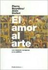 El amor al arte (Paidos Estetica) - Pierre Bourdieu, Alain Darbel