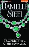 Property of a Noblewoman - Danielle Steel, Dan John Miller