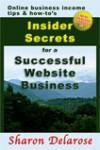 Insider Secrets for a Successful Website Business - Sharon Delarose