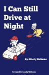 I Can Still Drive at Night - Sheldon Saltman, Harry Teitelbaum, Stuart Rowlands, Joyce Rumack, Nicole Ellsworth, Ferdie Pacheco, Andy Williams