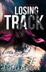 Losing Track - Trisha Wolfe