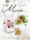 The Menu: An Inspiring Collection of 15 Five-Course Menus for Any Occasion - David Laris, Dean Brettschneider