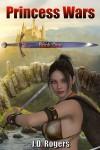 Princess Wars - J.D. Rogers