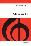 Mass in G vocal score: For Soprano, Tenor & Bass Soli, SATB, Strings & Organ, with Optional Wind & Timpani - Franz Schubert, Berthold Tours