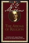 Axioms of Religion - Edgar Young Mullins, Denise George, Timothy F. George