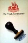 The French Secret Service - Richard Deacon
